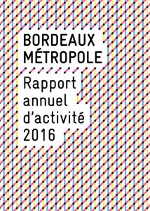 Couverture du Rapport annuel d'activité 2016 de Bordeaux Métropole